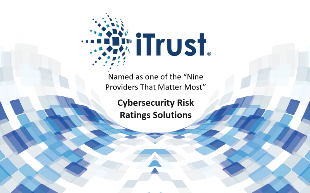 iTrust Recognized in Independent Research Firm Report